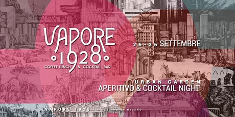 VAPORE 1928 | Urban Garden - Aperitivo & Cocktail Night biglietti
