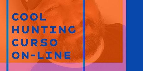 COOL HUNTING | CURSO ON-LINE E PALESTRA DE TENDÊNCIAS bilhetes