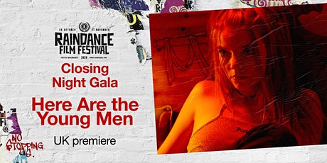 Here Are the Young Men - Raindance Film Festival Closing Night tickets