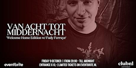 Van Acht Tot Middernacht 'Welcome Home Edition w/ Fady Ferraye' tickets