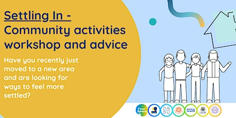 Settling In - Community activities workshop and advice tickets