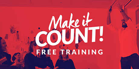 Make It Count! FREE TRAINING Tickets