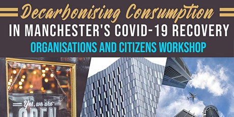 Decarbonising Consumption in Mcr's COVID Recovery: Organisatons & Citizens tickets