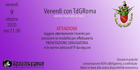 Venerdì 9/10 con TdGRoma biglietti