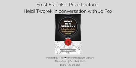 Ernst Fraenkel Prize Lecture: Heidi Tworek in conversation with Jo Fox tickets