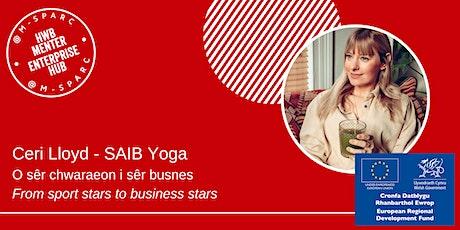 SAIB Yoga - O sêr chwaraeon i busnes... from sport stars to business... tickets