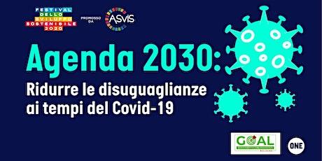 Agenda 2030: ridurre le disuguaglianze ai tempi del Covid-19 biglietti
