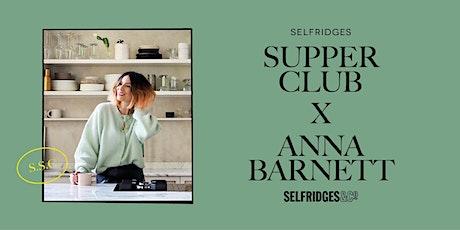Selfridges Supper Club x Anna Barnett tickets