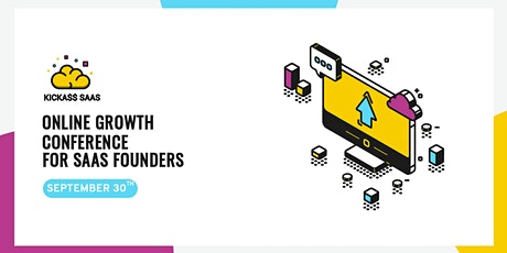 KickA$$ SaaS   Online Growth Conference @  Banglore tickets
