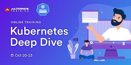 [TRAINING] Kubernetes Deep Dive (Online) tickets