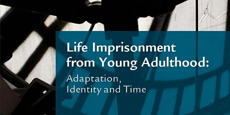 Book launch and panel discussion: Life Imprisonment from Young Adulthood tickets