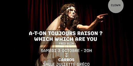 Ouverture de Saison /A-t-on toujours raison?Which witch are you - Fred Blin billets