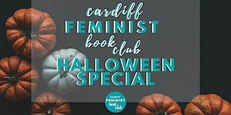 Cardiff Feminist Book Club Halloween Special tickets