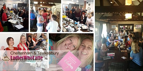 Cheltenham & Tewkesbury Ladies Who Latte tickets