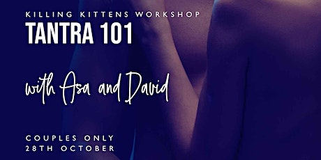 Tantra 101 - Killing Kittens Online Workshop for Couples tickets