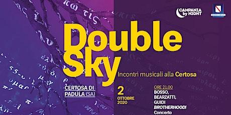 Double Sky | Brotherhood - Bosso, Bearzatti, Guidi biglietti