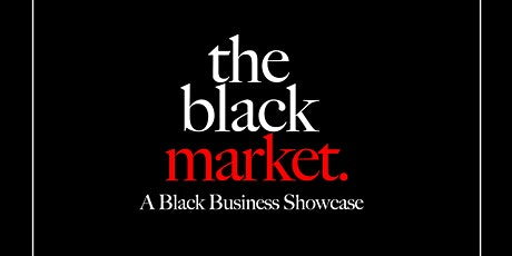 The Black Market, A Black Business Showcase tickets