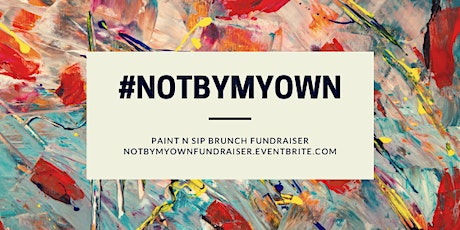 Whit Devereaux Enterprises Presents: #NotByMyOwn Paint N Sip Fundraiser tickets