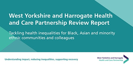 Launch of the WY&H Health Care Partnership BAME Review Report tickets