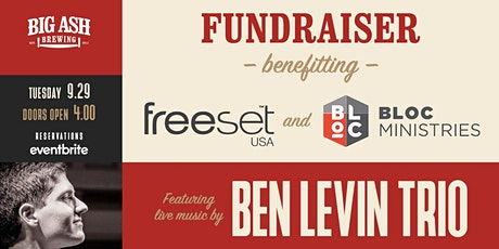 Freeset & BLOC Ministries Benefit Concert Featuring The Ben Levin Trio! tickets