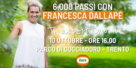 6'000 passi con Francesca Dallapé e Cuore a Trento biglietti