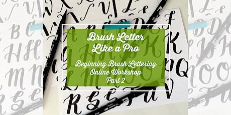 Brush Letter Like a Pro, Part 2: Beginning Brush Lettering ONLINE Workshop tickets