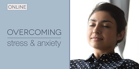 Overcoming Stress & Anxiety - online meditation classes tickets