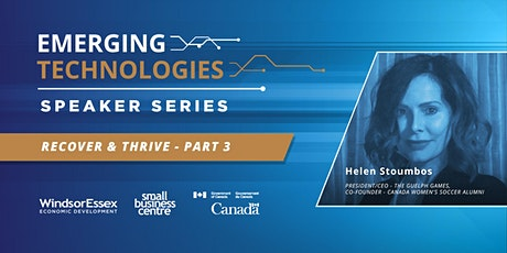 Emerging Technologies Speaker Series - Recover and Thrive: Part 3