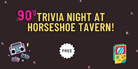 90's  Team Trivia at Horseshoe Tavern (9/30) tickets