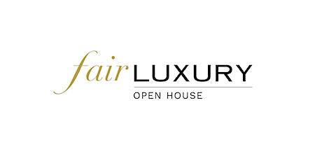 Fair Luxury Open House tickets