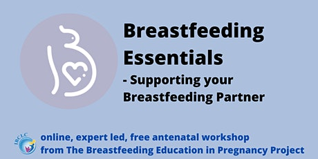 Breastfeeding Essentials - Supporting your Breastfeeding Partner tickets