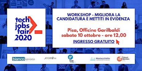 Workshop - Migliora la tua candidatura - TECH JOBS fair Pisa 2020 biglietti