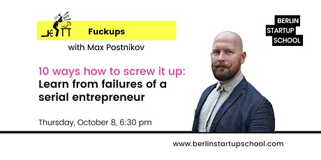10 WAYS HOW TO SCREW IT UP  – Learn from failures of a serial entrepreneur tickets