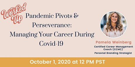 Pandemic Pivots & Perseverance: Managing Your Career During a Covid-19 tickets