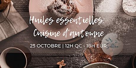 Huiles essentielles: cuisine d'automne billets
