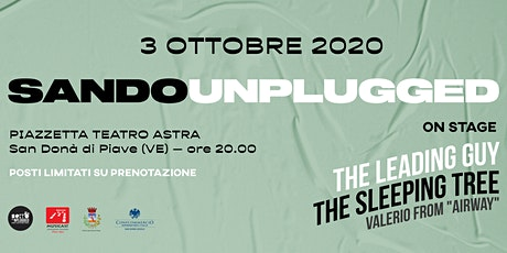 "SandoUnplugged 2020: The Leading Guy / The Sleeping Tree / Valerio ""Airway"" biglietti"