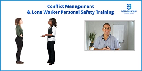 Conflict Management & Lone Worker Personal Safety Virtual Online Training tickets