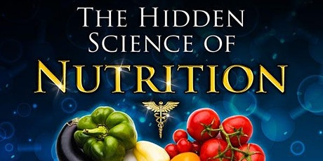 The Hidden Science of Nutrition - FREE COURSE tickets