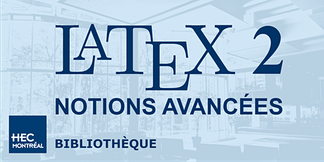 LaTeX2 — NOTIONS AVANCÉES billets