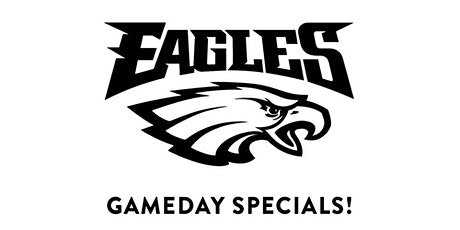 Eagles Game Day Watch Party + Specials! tickets