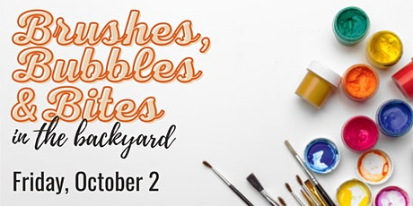 Brushes, Bubbles & Bites in the Backyard tickets