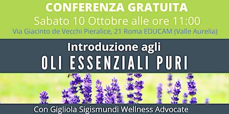 Valle Aurelia (RM) Corso Gratuito Introduzione agli Oli Essenziali Puri biglietti