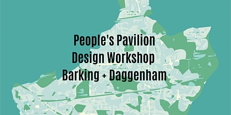 People's Pavilion Design Competition - Barking & Dagenham (Age 14-19) tickets