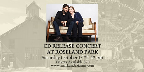 Mark and Raianne CD Release Concert at Roseland Park tickets