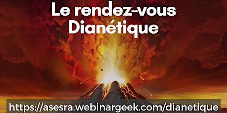 Copie de Le rendez-vous Dianétique (2ème partie) - Séminaire en ligne billets