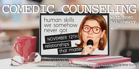 Comedic Counseling: Relationships That Matter tickets