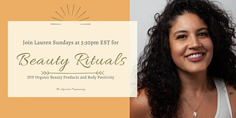 Beauty Rituals (FREE!) - DIY Organic Beauty Projects weekly live on Twitch tickets
