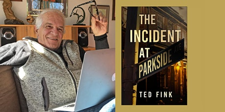 Book Release Party for The Incident at Parkside by Novelist Ted Fink tickets