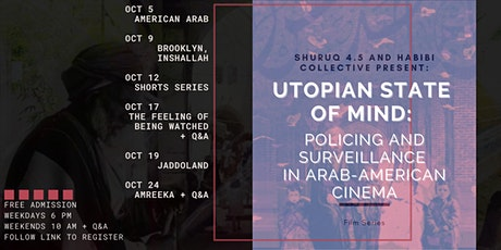 Shuruq 4.5 & Habibi Collective Present: The Feeling of Being Watched + Q&A tickets