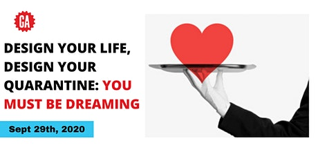 Design Your Life, Design Your Quarantine: You Must Be Dreaming tickets